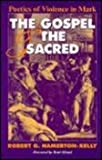 img - for The Gospel and the Sacred: Poetics of Violence in Mark book / textbook / text book