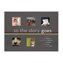 So the Story Goes: Photographs by Tina Barney, Philip-Lorca diCorcia, Nan Goldin, Sally Mann, and Larry Sultan (Art Institute of Chicago) by Bussard, Katherine A. (2006) Paperback