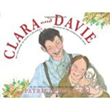 Clara and Davie the True Story of Young Clara Barton Founder of the American Red Cross