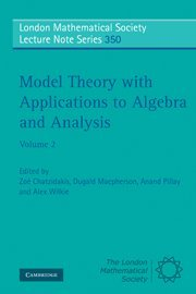 Model Theory with Applications to Algebra and Analysis: Volume 2 (London Mathematical Society Lecture Note Series) (v. 2