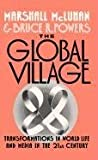 The Global Village, Marshall McLuhan and Bruce R. Powers, 019505444X