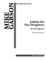 Jim Flute Walker - Mike Garson: Lullaby for our Daughters (Flute Quartet)