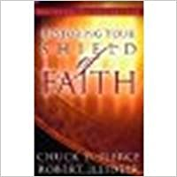 Restoring Your Shield of Faith: Reach a New Dimension of Faith for Daily Victory by Pierce, Chuck D., Heidler, Robert [Regal, 2003]Revised edition
