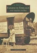 Farming in Torrance and the South Bay (Images of America: - Torrance Carson