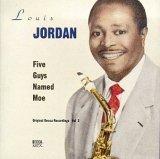 Louis Jordan - Five Guys Named Moe - Zortam Music