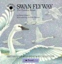 Swan Flyway: The Tundra Swan (The Smithsonian Wild Heritage Collection)