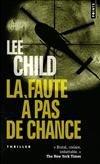 Jack Reacher, tome 11 : La Faute à pas de chance par Child