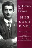 My Brother Pier Giorgio : His Last Days by Brand: New Hope Publications