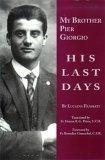 My Brother Pier Giorgio : His Last Days
