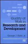 Quality at Work in Research and Development, George J. Kidd, 0527916552