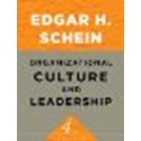 Organizational Culture and Leadership by Schein, Edgar H. [Jossey-Bass, 2010] (Paperback) 4th Edition [Paperback]