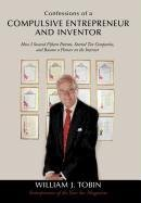 Download Confessions of a Compulsive Entrepreneur and Inventor: How I Secured Fifteen Patents, Started Ten Companies, and Became a Pioneer on the Internet pdf epub