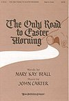 ONLY ROAD TO EASTER MORNING, THE - John Carter Mary Kay Beall - Sheet Music pdf
