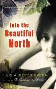 Into the Beautiful North Publisher: Back Bay Books; Reprint edition