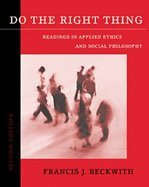 Download Do the Right Thing : Readings in Applied Ethics and Social Philosophy 2ND EDITION pdf