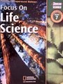 Focus on Life Science, Grade 7, Teacher Wraparound Edition