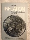 New Inflation : Causes, Effects, Cures, Bach, George L., 0136148832