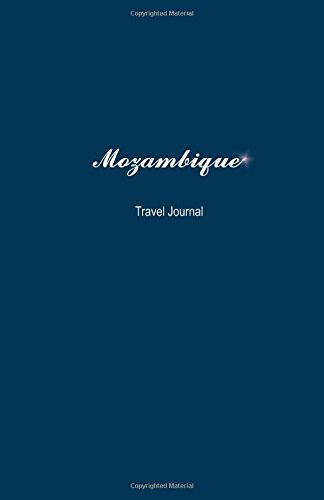 Mozambique Travel Journal: Perfect Size 100 Page Travel Notebook Diary