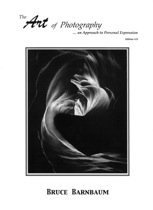 The Art of Photography...an Approach to Personal Expression (Edition 3.0)