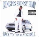 Back to Tha Playaz Ball by Kingpin Skinny Pimp (2000-03-07) (Kingpin Skinny Pimp Back To Tha Playaz Ball)