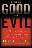 Between Good and Evil, A Master Profiler's Hunt for Society's Most Violent Predators