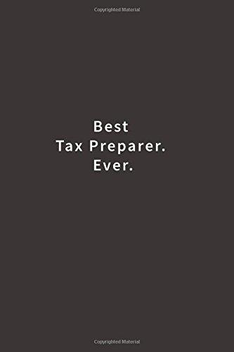 Best Tax Preparer. Ever.: Lined notebook