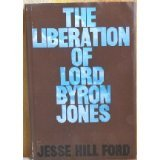 The Liberation of Lord Byron Jones, Jesse H. Ford, 0820315273