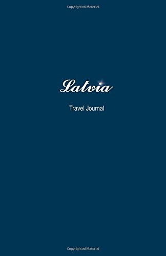 Latvia Travel Journal: Perfect Size 100 Page Travel Notebook Diary