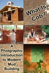 What Is Cob? A Photographic Introduction to Modern Mud Building