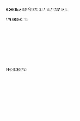 Perspectivas terapéuticas de la melatonina en el aparato digestivo (Spanish Edition) by [Ledro