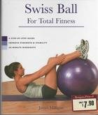 Swiss Ball for Total Fitness: A Step-By-Step Guide, Improve Strength & Stability, 20-Minute Workouts