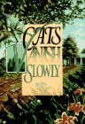 img - for Cats Vanish Slowly by Ruth Tiller (1995-10-03) book / textbook / text book