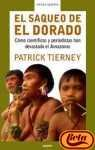 img - for El Saqueo De El Dorado (Como cientificos y periodistas han devastado el Amazonas) book / textbook / text book