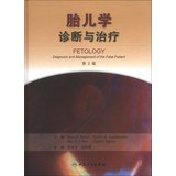 Fetology Diagnosis and Management of the Fetal Patient(Chinese Edition)