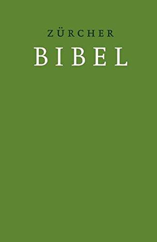 Zürcher Bibel – Hardcover grün: mit Einleitungen und Glossar