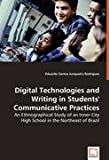 Digital Technologies and Writing in Students ' Communicative Practices, Eduardo Santos Junqueira Rodrigues, 3836475642