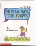 Sheila Rae, the Brave, Kevin Henkes, 059046406X