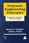 Polymer Engineering Principles : Properties, Processes, and Tests for Design, Progelhof, Richard C. and Throne, James L., 1569901503