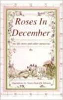 Read online Roses in December: My Life Story and Other Memories PDF, azw (Kindle)