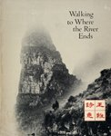 Walking to Where the River Ends, Wang Fang-Yu and Suzanne G. Storer, 0208018824