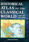 Historical Atlas of the Classical World 500 BC - AD 600