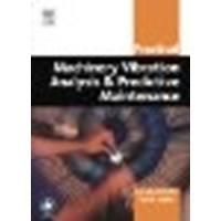 Practical Machinery Vibration Analysis and Predictive Maintenance by Scheffer Ph.D MEng, Cornelius, Girdhar B.Eng (MechEng), Par [Newnes, 2004] (Paperback) [Paperback]