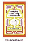 Helping Kids Help Themselves : Facilitator's Guide, Good, E., 094433718X