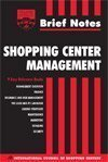 Brief Notes Shopping Center Management - 9 Easy Reference Books - Management Overview, Finance, Insurance And Risk Management, The Lease And Its Language, Leasing Strategies, Maintenance, Marketing, Retailing, Security by Brand: ICSC