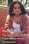 Arundhati Roy's the God of Small Things: A Study in Mutiple Narratives