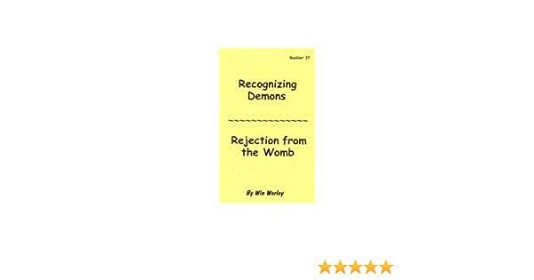 Recognizing Demons - Rejection From the Womb # 37: Win