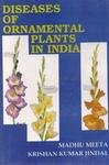 Diseases of Ornamental Plants in India, Meeta, Madhu, 8170351294