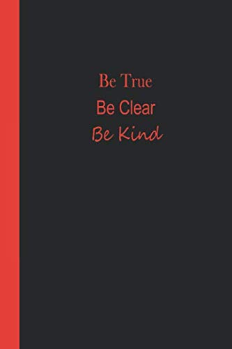 Sketchbook: Be True, Be Clear, Be Kind (Black and Red) 6x9 - BLANK JOURNAL WITH NO LINES - Journal notebook with unlined pages for drawing and writing on blank paper ()