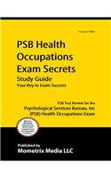 Psb Health Occupations Exam Secrets: PSB Test Review for the Psychological Services Bureau, Inc (PSB) Health Occupations