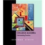 Student Solutions Manual for Goodman/Hirsch's College Algebra: Understanding Functions, A Graphing Approach